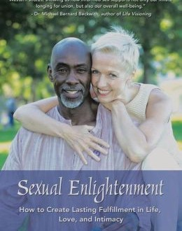 "Book Review: ""Sexual Enlightenment: How to Create Lasting Fulfillment in Life, Love and Intimacy"""