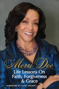 Merri Dee's latest book, Life Lessons On Faith, Forgiveness & Grace