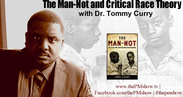 The Man-Not and Critical Race Theory with Dr. Tommy Curry