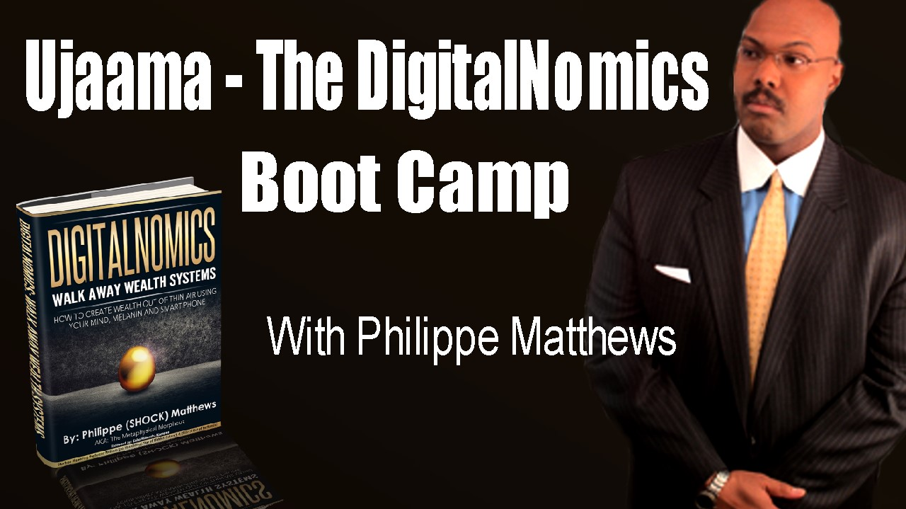 Ujaama – The DigitalNomics Boot Camp