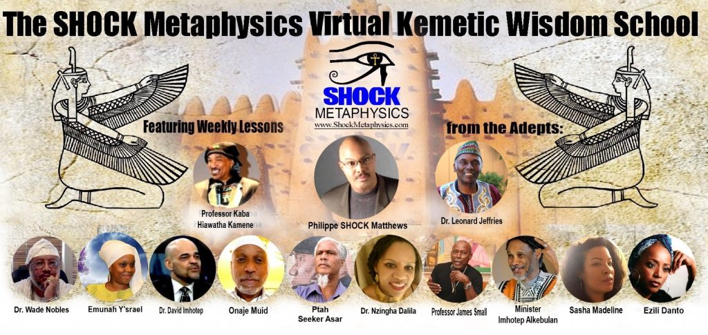 Introducing The SHOCK Metaphysics Virtual Kemetic Wisdom School